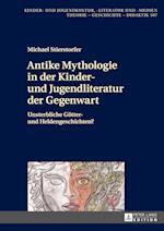 Antike Mythologie in Der Kinder- Und Jugendliteratur Der Gegenwart (Kinder- Und Jugendkultur, -literatur Und -medien, nr. 107)