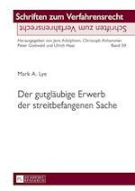 Der Gutglaeubige Erwerb Der Streitbefangenen Sache (Schriften Zum Verfahrensrecht, nr. 59)