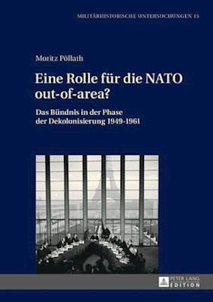 Bog, hardback Eine Rolle Fur Die NATO Out-Of-Area? af Moritz Pöllath