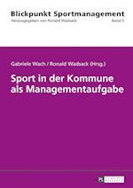 Sport in Der Kommune ALS Managementaufgabe (Blickpunkt Sportmanagement, nr. 5)