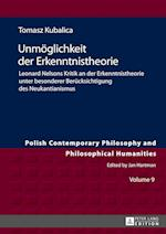 Unmoeglichkeit Der Erkenntnistheorie (Polish Contemporary Philosophy and Philosophical Humanities, nr. 9)
