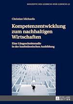 Kompetenzentwicklung Zum Nachhaltigen Wirtschaften (Konzepte Des Lehrens Und Lernens, nr. 21)