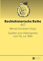 Quellen Zum Aktiengesetz Vom 18. Juli 1884 (Rechtshistorische Reihe, nr. 467)