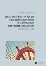 Erklaerungsfaktoren Fuer Die Managementautonomie in Kommunalen Mehrheitsbeteiligungen
