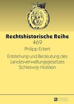 Entstehung Und Bedeutung Des Landesverwaltungsgesetzes Schleswig-Holstein (Rechtshistorische Reihe, nr. 469)