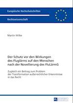 Der Schutz vor den Wirkungen des Fluglaerms auf den Menschen nach der Novellierung des FluLaermG af Martin Wilke