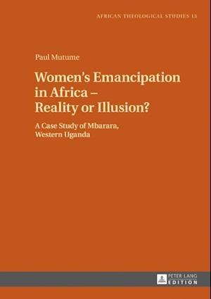 Women's Emancipation in Africa - Reality or Illusion?