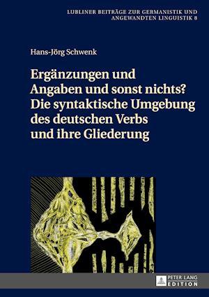 Bog, hardback Ergaenzungen und Angaben und sonst nichts? af Hans-Jörg Schwenk