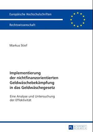 Implementierung der nichtfinanzorientierten Geldwaeschebekaempfung in das Geldwaeschegesetz af Markus Stief