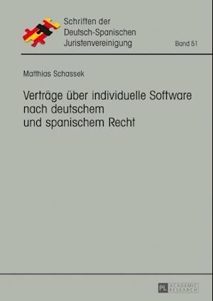 Vertraege ueber individuelle Software nach deutschem und spanischem Recht af Matthias Schassek