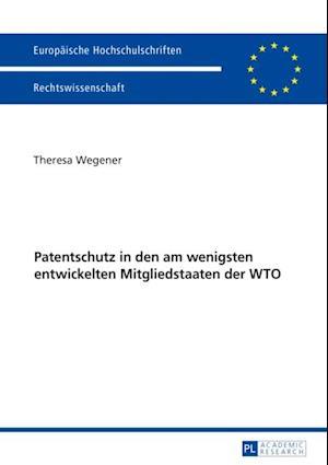 Patentschutz in den am wenigsten entwickelten Mitgliedstaaten der WTO af Theresa Wegener