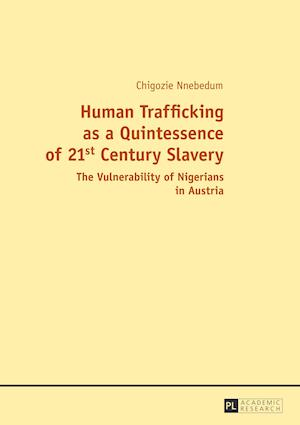 Bog, paperback Human Trafficking as a Quintessence of 21st Century Slavery af Chigozie Nnebedum