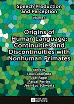 Origins of Human Language (Speech Production and Perception)