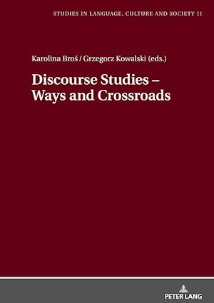 Discourse Studies - Ways and Crossroads