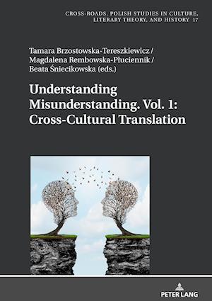 Understanding Misunderstanding. Vol.1: Cross-Cultural Translation