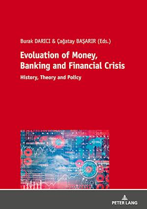Evolution of Money, Banking and Financial Crisis