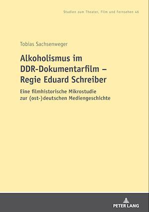 Alkoholismus Im Ddr-Dokumentarfilm - Regie Eduard Schreiber