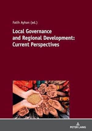 Local Governance and Regional Development: Current Perspectives