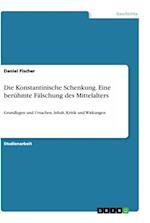 Die Konstantinische Schenkung. Eine Beruhmte Falschung Des Mittelalters. af Daniel Fischer