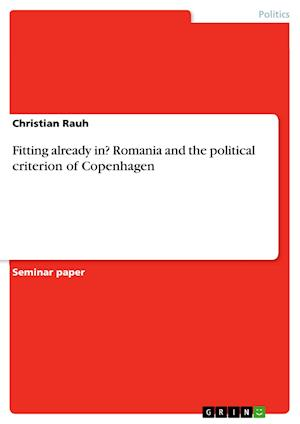 Fitting Already In? Romania and the Political Criterion of Copenhagen