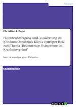 Patientenbefragung Und -Auswertung Im Klinikum Osnabruck-Klinik Natruper Holz Zum Thema Bedeutende Phanomene Im Kranheitsverlauf af Christian Pape