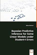 Bayesian Predictive Inference for Some Linear Models Under Student-T Errors af Azizur Rahman