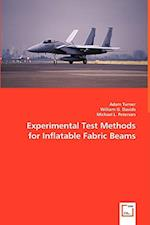 Experimental Test Methods for Inflatable Fabric Beams af Adam Turner, Michael L. Peterson, William G. Davids