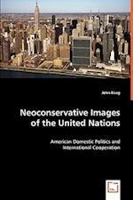Neoconservative Images of the United Nations