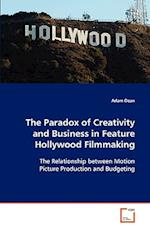 The Paradox of Creativity and Business in Feature Hollywood Filmmaking af Adam Dean