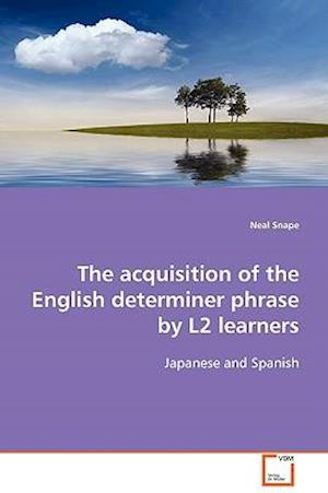 The acquisition of the English determiner phrase by L2 learners