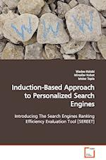 Induction-Based Approach to Personalized Search Engines Introducing The Search Engines Ranking Efficiency Evaluation Tool [SEREET] af Wadee Halabi, Moiez Tapia, Miroslav Kubat