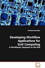 Developing Workflow Applications for Grid Computing
