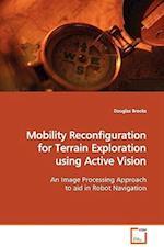 Mobility Reconfiguration for Terrain Exploration using Active Vision af Douglas Brooks