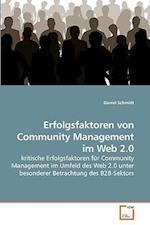 Erfolgsfaktoren Von Community Management Im Web 2.0 af Daniel Schmidt