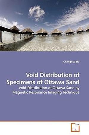 Void Distribution of Specimens of Ottawa Sand
