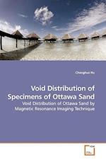Void Distribution of Specimens of Ottawa Sand af Changhua Hu