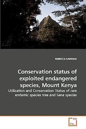 Conservation status of exploited endangered species, Mount Kenya