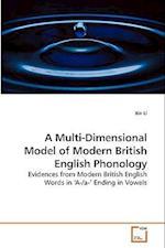 A Multi-Dimensional Model of Modern British English Phonology af Bin Li