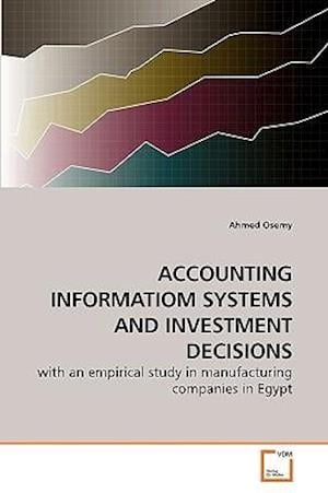 ACCOUNTING INFORMATIOM SYSTEMS AND INVESTMENT DECISIONS