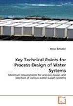 Key Technical Points for Process Design of Water Systems af Alireza Bahadori