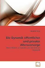 Die Dynamik Offentlicher Und Privater Altersvorsorge af Alexander Ruser