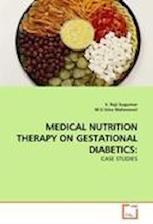 MEDICAL NUTRITION THERAPY ON GESTATIONAL DIABETICS: