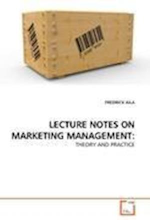 LECTURE NOTES ON MARKETING MANAGEMENT: