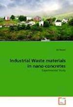 Industrial Waste materials in nano-concretes
