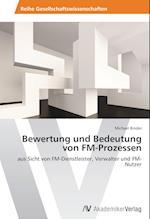 Bewertung Und Bedeutung Von FM-Prozessen