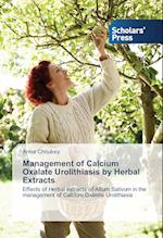 Management of Calcium Oxalate Urolithiasis by Herbal Extracts
