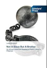 Not a Slave But a Brother