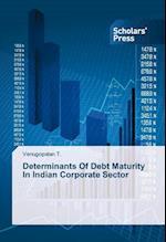 Determinants of Debt Maturity in Indian Corporate Sector