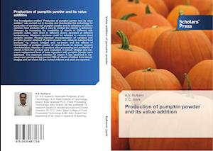 Production of Pumpkin Powder and Its Value Addition