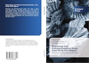 Palynology and Paleoenviromental Study: Case Study from Nigeria